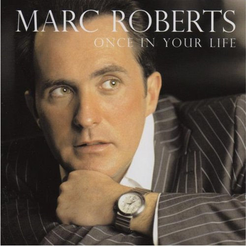 Once In Your Life - Marc Roberts